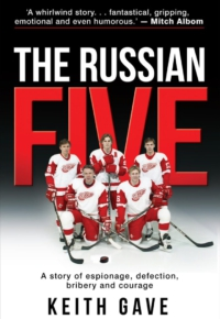"""""""The Russian Five"""" by Keith Gave"""